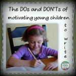 http://thatfunreadingteacher.com/the-dos-and-donts-of-motivating-young-children-to-write/