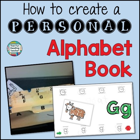 How to create a personal alphabet book - a post by That Fun Reading Teacher.