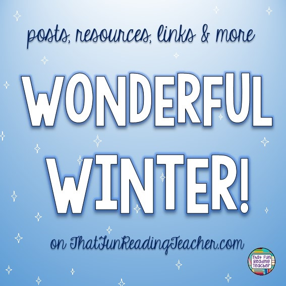 http://thatfunreadingteacher.com/winter-literacy-posts-resources-links/